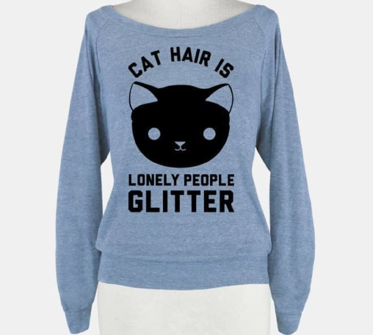 「Cat hair is lonely people glitter」Tシャツ  彼氏・彼女いませんけど、なにか?